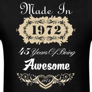 Made in 1972 45 years of being awesome - Men's T-Shirt