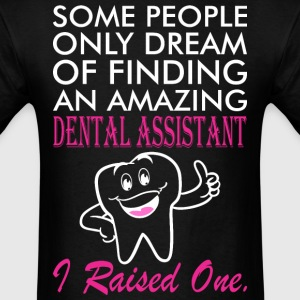 Some People Dream Amazing Dental Assistant - Men's T-Shirt