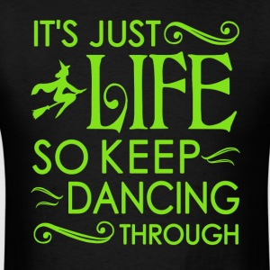Wicked Musical. It's Just Life So Keep Dancing - Men's T-Shirt