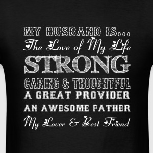 My Husband Is The Love Of My Life T Shirt - Men's T-Shirt