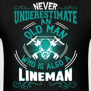 Old Man Who Is Also A Lineman T Shirt - Men's T-Shirt