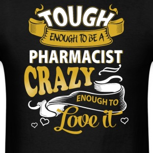 Touch enough to be a pharmacist - Men's T-Shirt