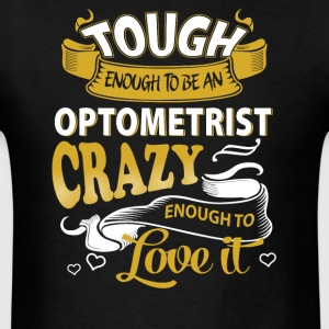Touch enough to be an optometrist - Men's T-Shirt