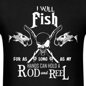 Fishing My Hands Can Hold A Rod And Reel T Shirt - Men's T-Shirt