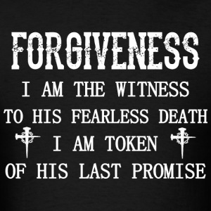 Forgivness Im Witness To His Fearless Death Jesus - Men's T-Shirt