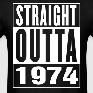Straight Outa 1974 - Men's T-Shirt
