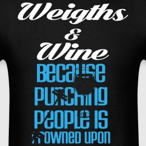 Weights and wine - Men's T-Shirt