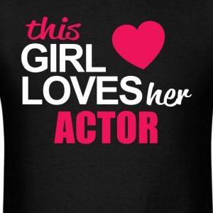 This Girl Loves Her ACTOR - Men's T-Shirt