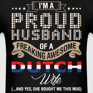 Im A Proud Husband Of A Freaking Awesome Dutch Wif - Men's T-Shirt