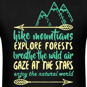 Hike Mountains Explore Forests T Shirt - Men's T-Shirt