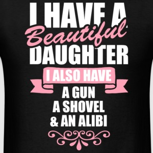 I Have A Beautiful Daughter I Have A Gun T Shirt - Men's T-Shirt