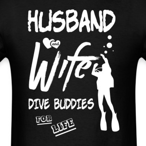 Husband And Wife Dive Buddies For Life T Shirt - Men's T-Shirt