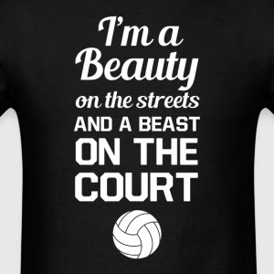 Beauty On Streets Beast On Court Basketball Sport - Men's T-Shirt