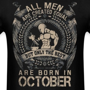 The best are born in October shirt - Men's T-Shirt