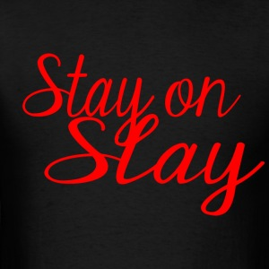 stay on slay red - Men's T-Shirt