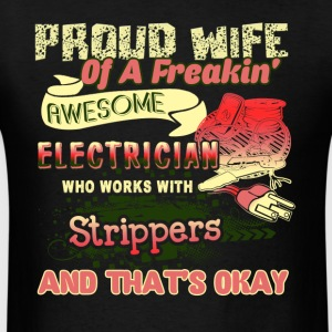 PROUD WIFE OF AN ELECTRICIAN SHIRT - Men's T-Shirt