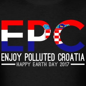 EPC Enjoy Polluted Croatia Happy Earth Day 2017 - Men's T-Shirt