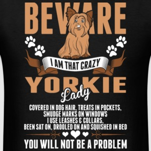 Beware I Am That Crazy Yorkie Lady T Shirt - Men's T-Shirt
