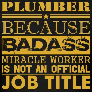 Plumber Because Miracle Worker Not Job Title - Men's T-Shirt