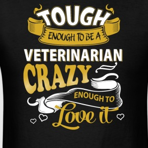 Touch enough to be a Veterinarian - Men's T-Shirt