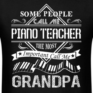 Piano Teacher Grandpa Shirt - Men's T-Shirt
