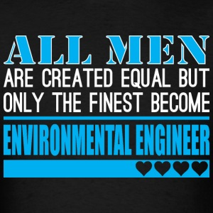 All Men Created Equal Fines Environmental Engineer - Men's T-Shirt