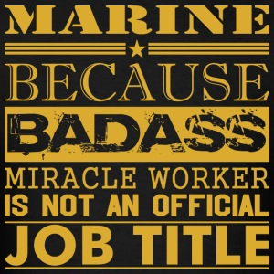 Marine Because Miracle Worker Not Job Title - Men's T-Shirt
