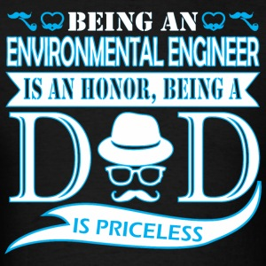 Being Environmental Engin Honor Being Dad Priceles - Men's T-Shirt