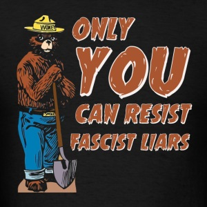 Only You Can Resist Fascist Liars - Men's T-Shirt