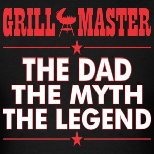 Grillmaster The Dad The Myth The Legend BBQ - Men's T-Shirt