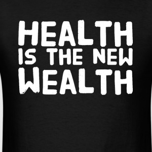 Health is the new wealth - Men's T-Shirt