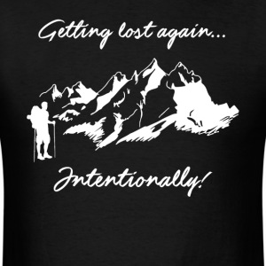 Getting Lost Again Intentionally Tshirt - Men's T-Shirt