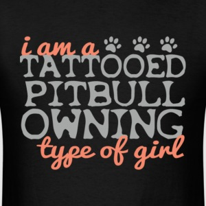 Tattooed Pit Bull Owning Type Of Girl T Shirt - Men's T-Shirt