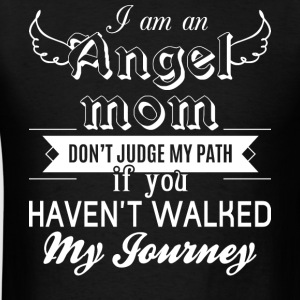 I Am An Angel Mom Don't Judge My Path T Shirt - Men's T-Shirt