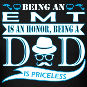 Being EMT Is Honor Being Dad Priceless - Men's T-Shirt