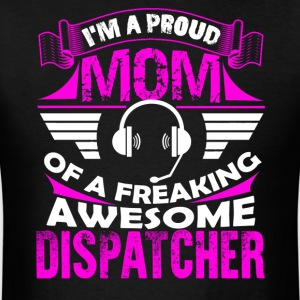 Proud Dispatcher Mom Shirt - Men's T-Shirt