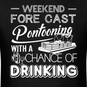 Weekend Forecast Pontooning Shirt - Men's T-Shirt