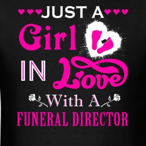 Girl In Love With Funeral Director Shirt - Men's T-Shirt