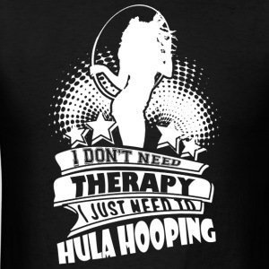 HULA HOOPING THERAPY SHIRT - Men's T-Shirt