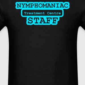 Nymphomaniac Nympho - Men's T-Shirt