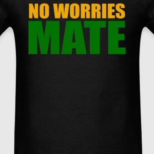 No Worries Mate - Men's T-Shirt