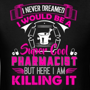 Super Cool Pharmacist Shirt - Men's T-Shirt