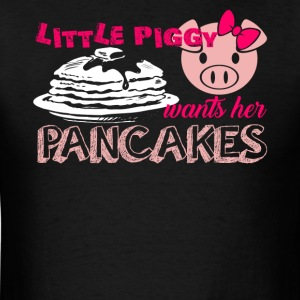 Little Piggy Wants Her Pancakes Shirt - Men's T-Shirt