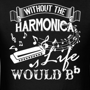 Life Without Harmonica Shirt - Men's T-Shirt