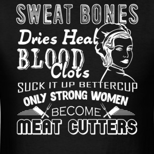 Strong Meat Cutter Woman Shirt - Men's T-Shirt