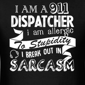 I Am A 911 Dispatcher Shirts - Men's T-Shirt