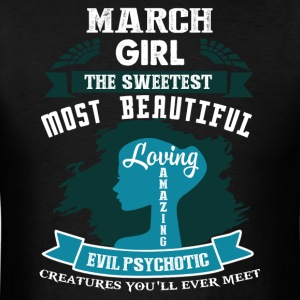 March girl The sweetest Most beautiful - Men's T-Shirt