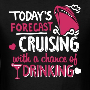 Cruising With A Chance Of Drinking T Shirt - Men's T-Shirt