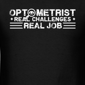 Optometrist Real Job Shirt - Men's T-Shirt