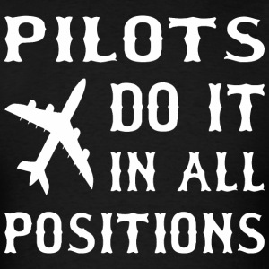 Pilots Do It In All Positions - Men's T-Shirt